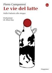 Le vie del latte. Dalla Padania alla steppa