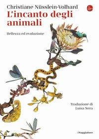 L'incanto degli animali. Bellezza ed evoluzione