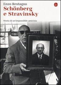 Schönberg e Stravinsky. Storia di un'amicizia mancata