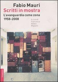 Scritti in mostra. L'avanguardia come zona. 1958-2008