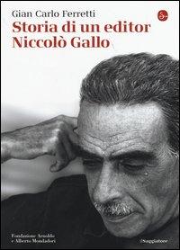 Storia di un editor. Niccolò Gallo