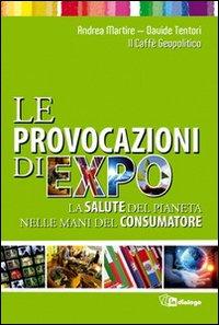 Le provocazioni di Expo. La salute del pianeta nelle mani del consumatore