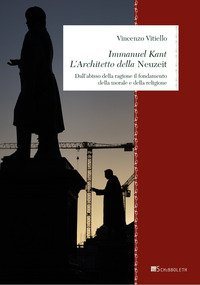Immanuel Kant. L'architetto della «Neuzeit». Dall'abisso della ragione il fondamento della morale e della religione