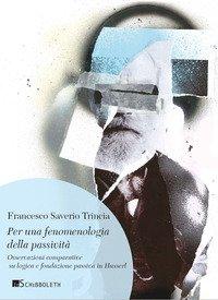 Per una fenomenologia della passività. Osservazioni comparative su logica e fondazione passiva in Husserl