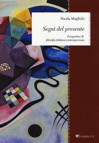 Segni del presente. Prospettive di filosofia italiana contemporanea
