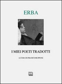 I miei poeti tradotti. Testi originali a fronte