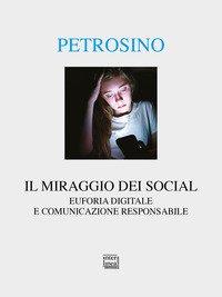 Il miraggio dei social. Euforia digitale e comunicazione responsabile