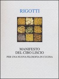 Manifesto del cibo liscio. Per una nuova filosofia in cucina