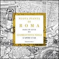 Nuova pianta di Roma. Data in luce da Giambattista Nolli. L'anno 1784
