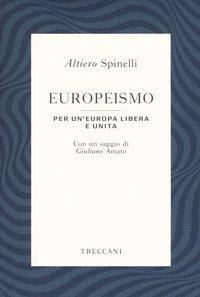 Europeismo. Per un'Europa libera e unita