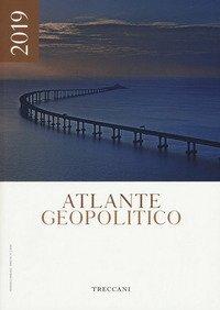 Treccani. Atlante geopolitico 2019