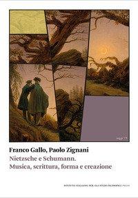 Nietzsche e Schumann. Musica, scrittura, forma e creazione