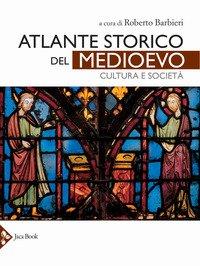 Atlante storico del medioevo. Cultura e società