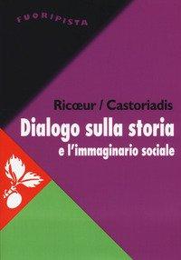 Dialogo sulla storia e l'immaginario sociale