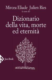Dizionario della vita, morte ed eternità
