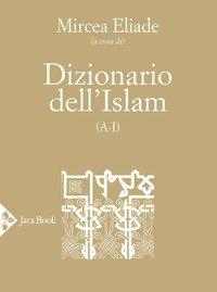 Dizionario dell'Islam (A-I)
