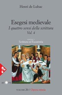 Esegesi medievale. Scrittura ed Eucarestia. I quattro sensi della scrittura
