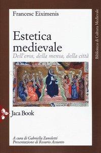 Estetica medievale. Dell'eros, della mensa, della città