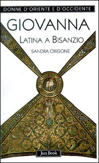 Giovanna Latina a Bisanzio