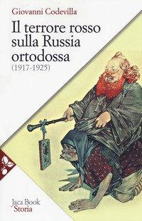 Il terrore rosso sulla Russia ortodossa