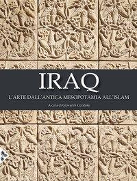 Iraq. L'arte dall'antica Mesopotamia all'Islam