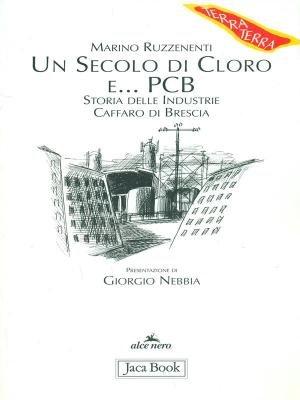 Un secolo di cloro e PCB. Storia delle industrie Caffaro di Brescia