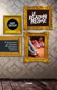 Le relazioni preziose. Il Settecento al cinema: rivoluzioni, desideri, libertà