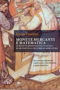 Monete, mercanti e matematica. Le monete medievali nei trattati di aritmetica e nei libri di mercatura