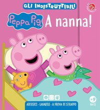A nanna! Peppa Pig. Gli indistruttibili