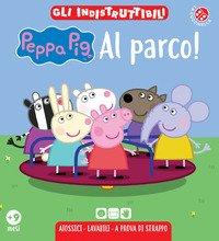 Al parco! Peppa Pig. Gli indistruttibili