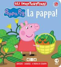 La pappa! Peppa Pig. Gli indistruttibili