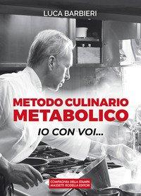 Metodo culinario metabolico. Io con voi...