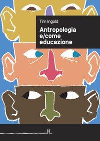 Antropologia come educazione