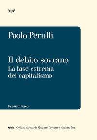Il debito sovrano. La fase estrema del capitalismo