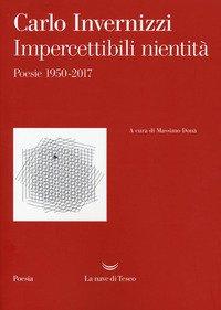 Impercettibili nientità. Poesie 1950-2017
