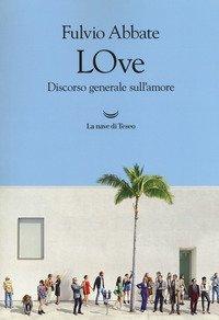 LOve. Discorso generale sull'amore