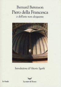 Piero della Francesca, o dell'arte non eloquente