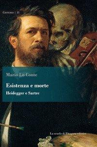 Esistenza e morte. Heidegger e Sartre