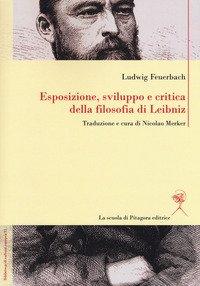 Esposizione, sviluppo e critica della filosofia di Leibniz