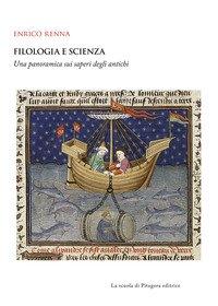 Filologia e scienza. Una panoramica sui saperi degli antichi