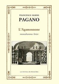 L'Agamennone. Monodramma lirico
