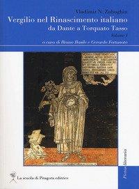 Vergilio nel Rinascimento italiano. Da Dante a Torquado Tasso. Vol. 1