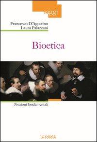 Bioetica. Nozioni fondamentali