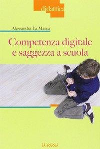 Competenza digitale e saggezza a scuola