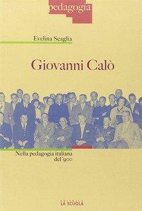 Giovanni Calò. Nella pedagogia italiana del '900