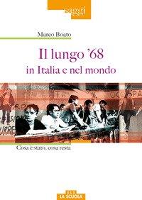 Il lungo '68 in Italia e nel mondo