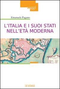 L'Italia e i suoi Stati nell'età moderna