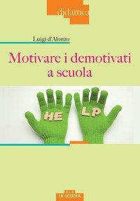 Motivare i demotivati a scuola