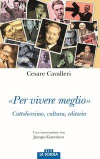 «Per vivere meglio». Cattolicesimo, cultura, editoria. Una conversazione con Jacopo Guerriero