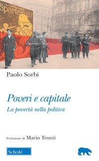 Poveri e capitale. La povertà nella politica